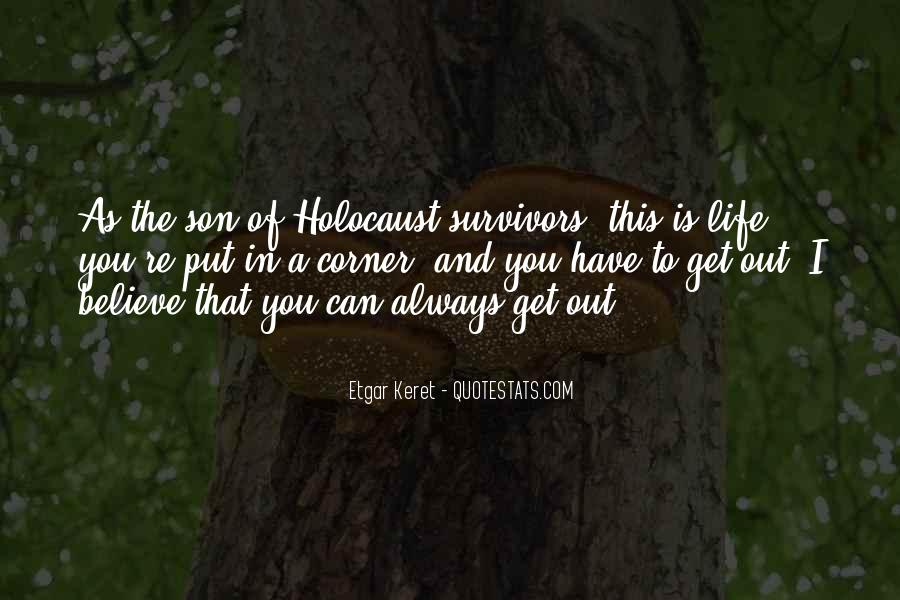 Quotes About Holocaust From Survivors #890957