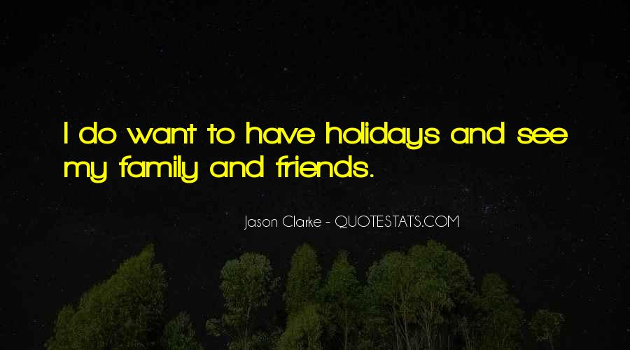 Quotes About Holidays And Friends #1821801