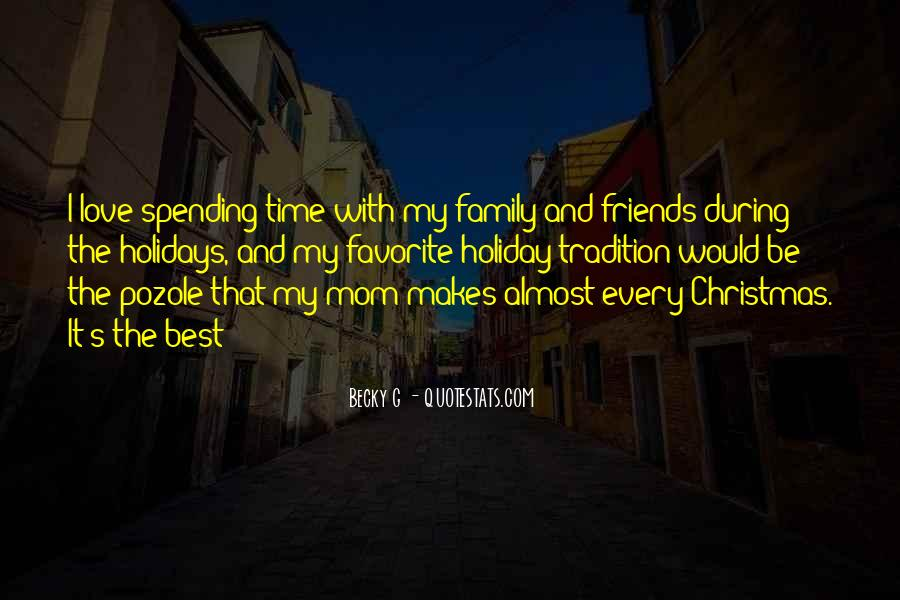 Quotes About Holidays And Family And Friends #1617272