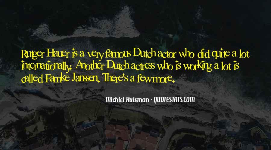 Famous Rutger Hauer Quotes #1814671