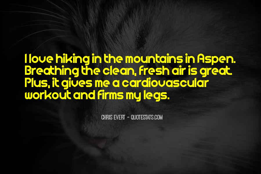 Quotes About Hiking With Your Love #1270399