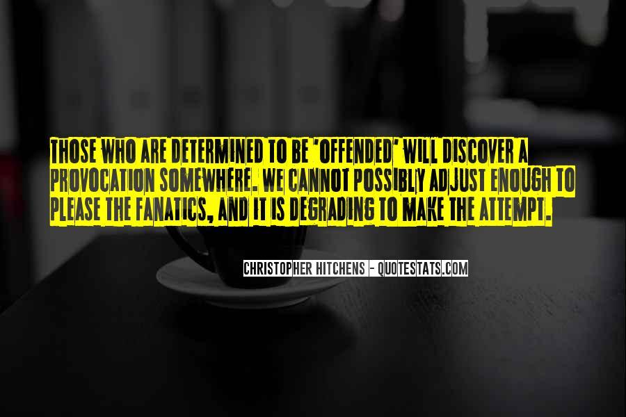 Fanatics And Fanaticism Quotes #1154067