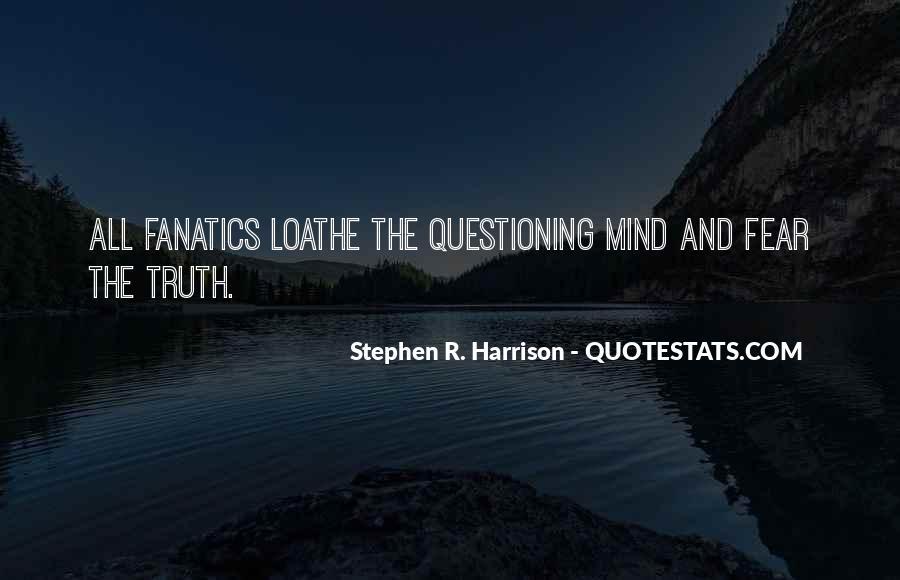 Fanatics And Fanaticism Quotes #1342502