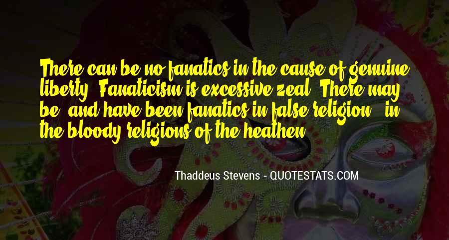 Fanatics And Fanaticism Quotes #1398213
