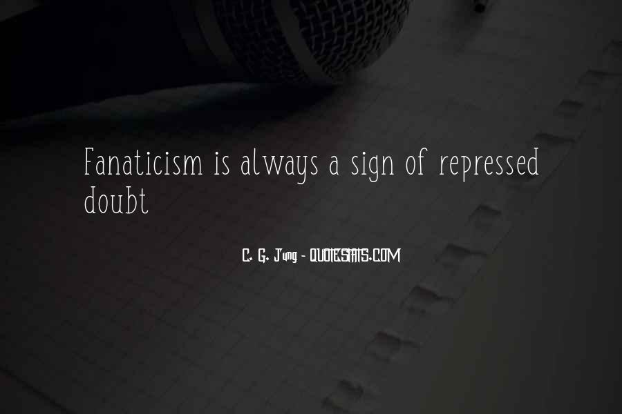 Fanatics And Fanaticism Quotes #1768696