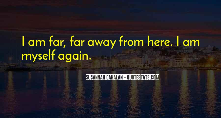 Far Away From Here Quotes #1414894
