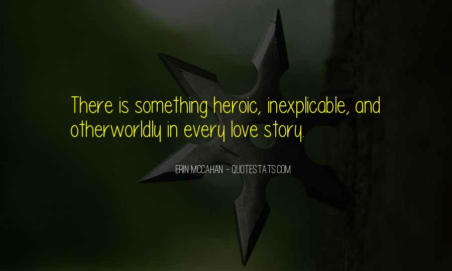 Quotes About Heroic Love #1226896