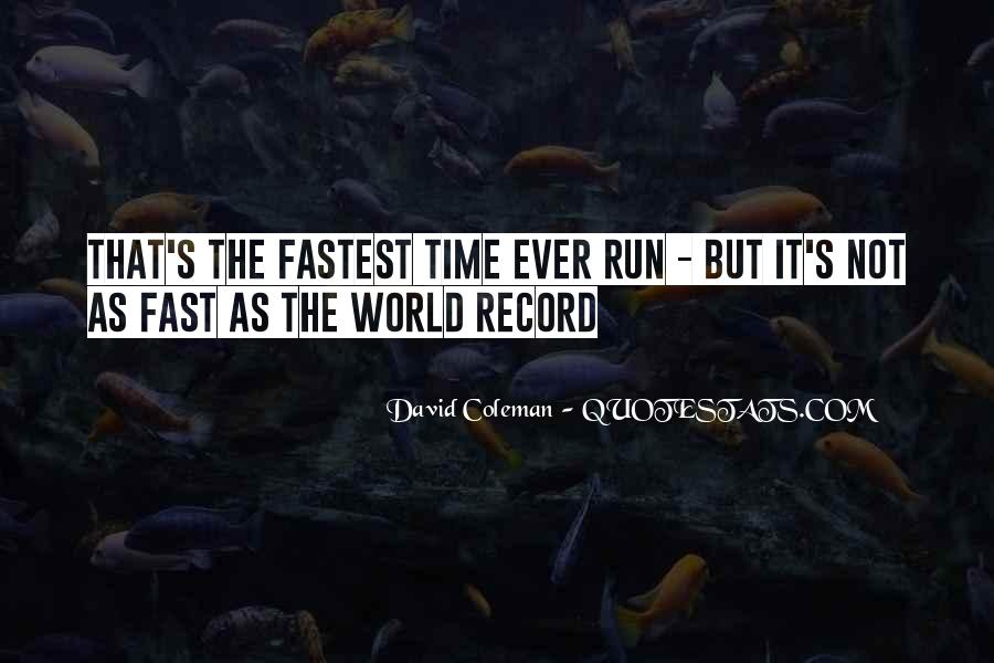 Fastest Running Quotes #1367940