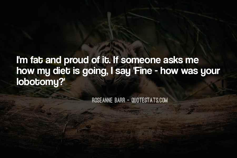 Fat And Proud Quotes #416445