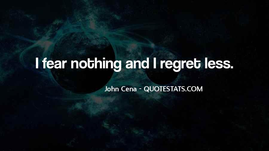 Fear And Regret Quotes #1818428
