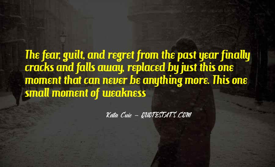 Fear And Regret Quotes #345397