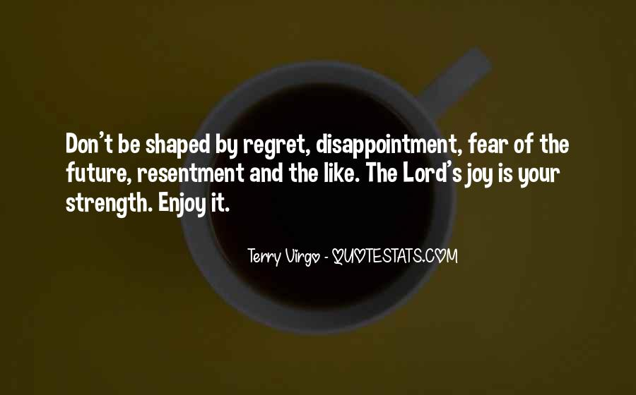 Fear And Regret Quotes #5072