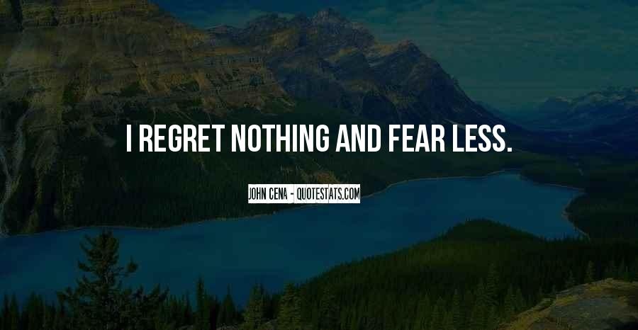Fear And Regret Quotes #822286