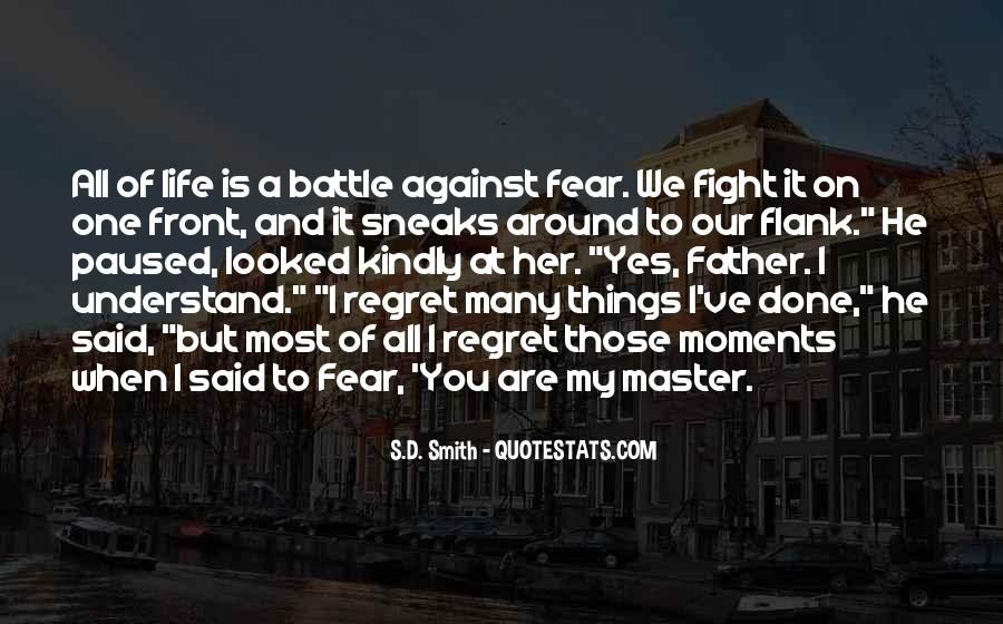 Fear And Regret Quotes #861882