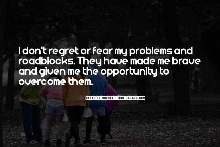 Fear And Regret Quotes #901238