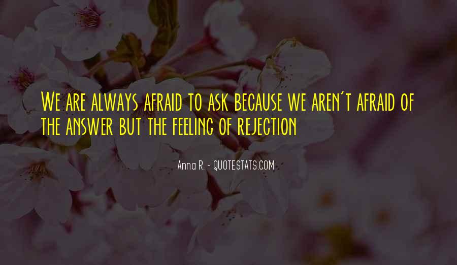 Fear Of Rejection Love Quotes #1262570