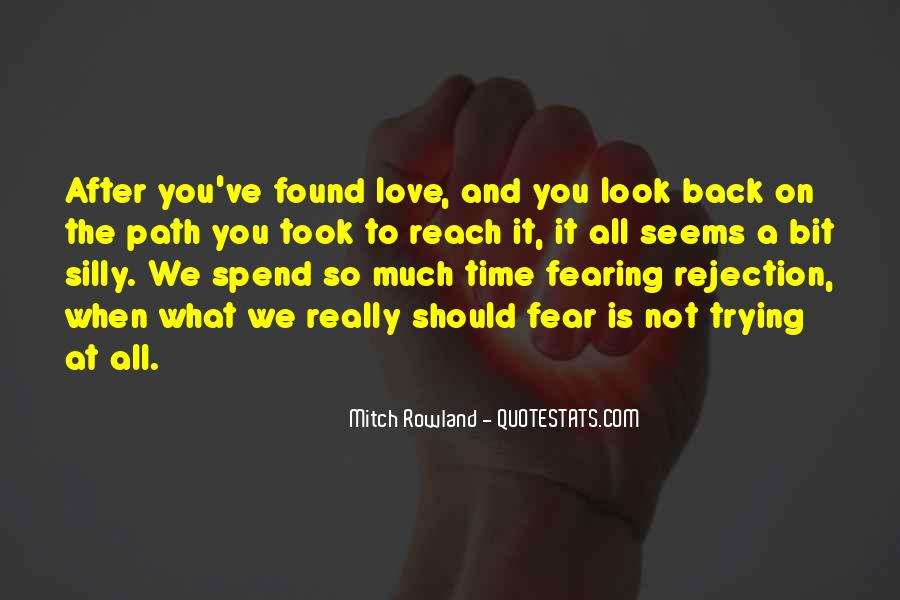 Fear Of Rejection Love Quotes #1300172