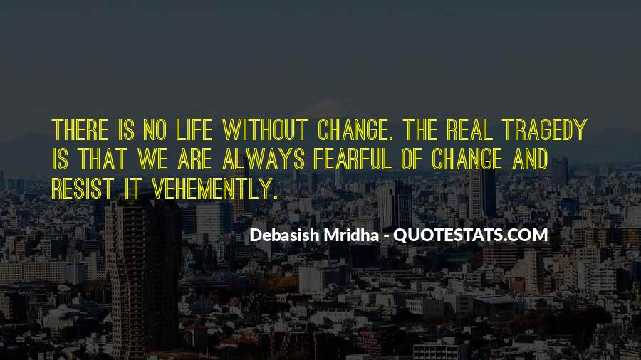 Fearful Of Change Quotes #1248934