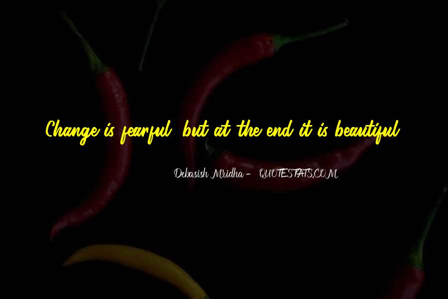 Fearful Of Change Quotes #133496