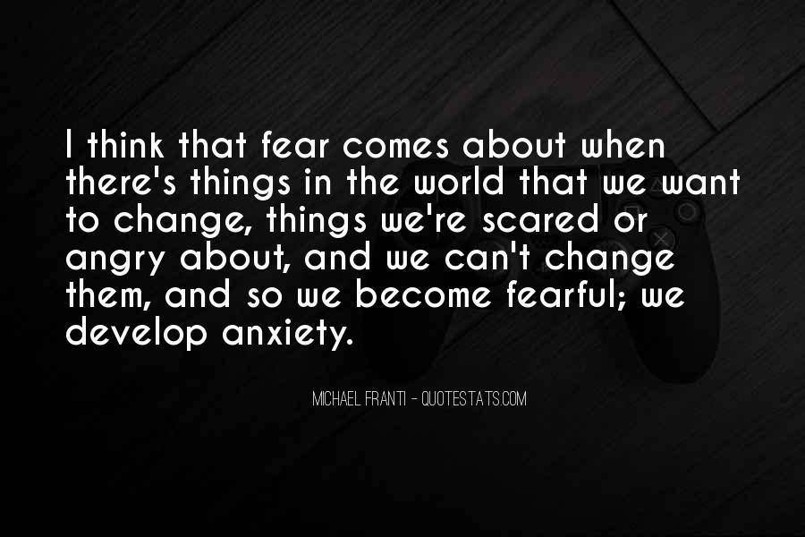 Fearful Of Change Quotes #677499