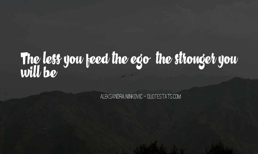 Feed Ego Quotes #1811506