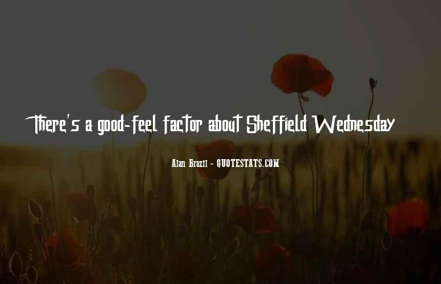 Feel Good Factor Quotes #679121