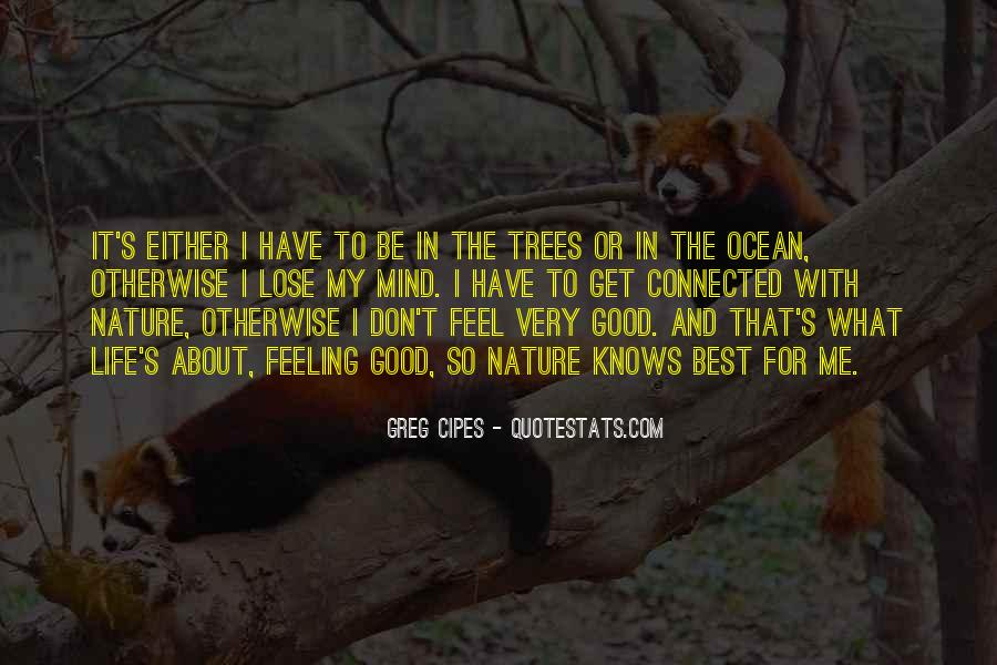 Feel Good Nature Quotes #1119908