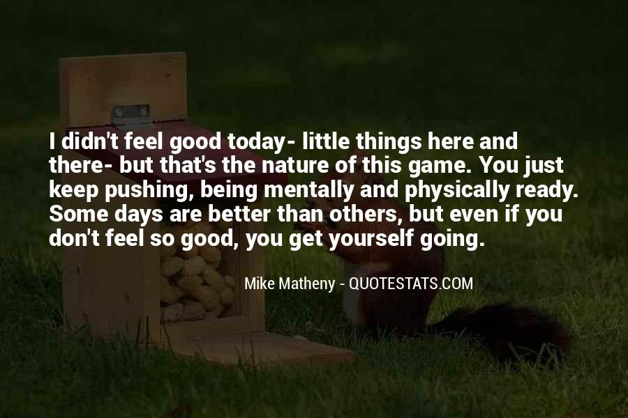 Feel Good Nature Quotes #760249