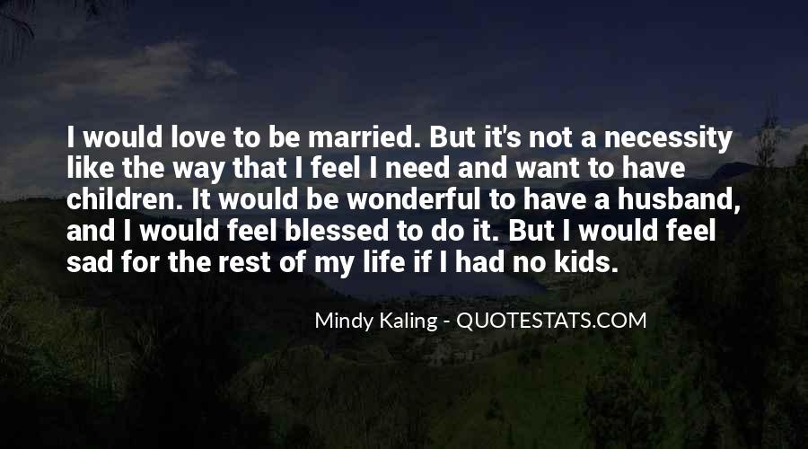 Feel My Love Sad Quotes #1869265