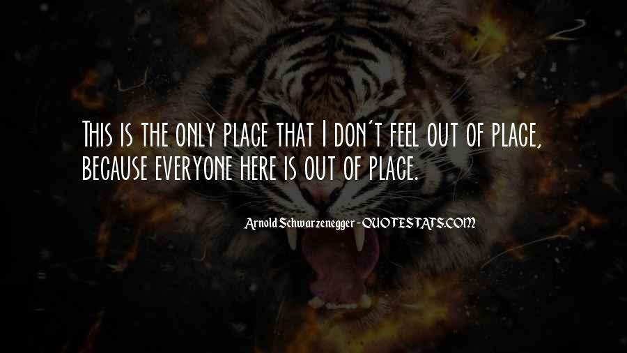 Feel Out Of Place Quotes #1215278