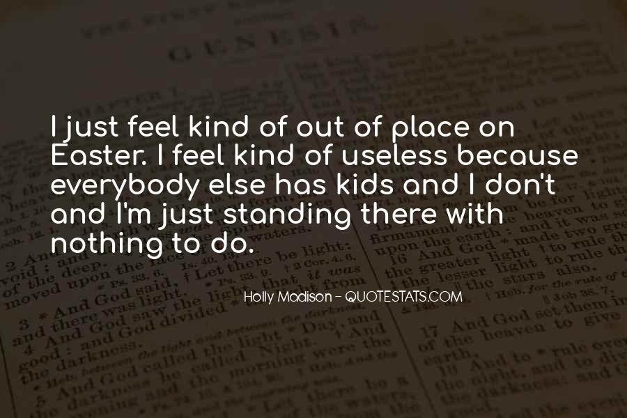 Feel Out Of Place Quotes #1316356