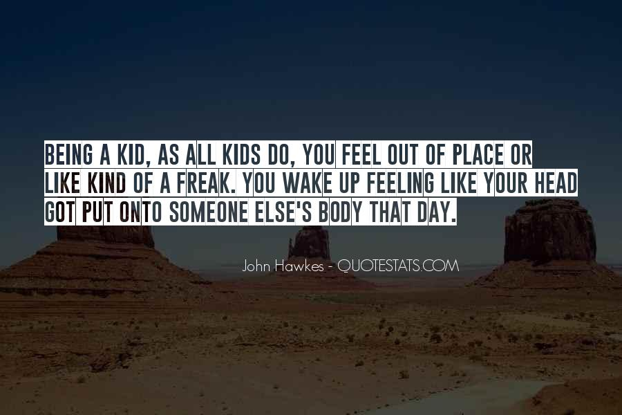 Feel Out Of Place Quotes #823550
