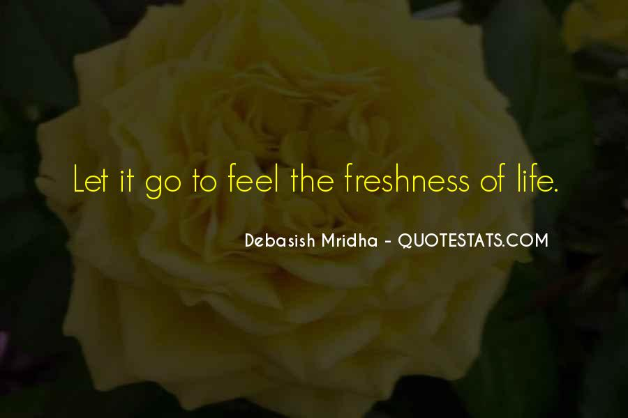 Feel The Life Quotes #13874