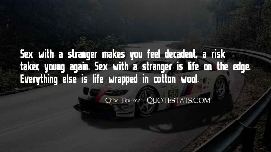 Feel The Life Quotes #19095