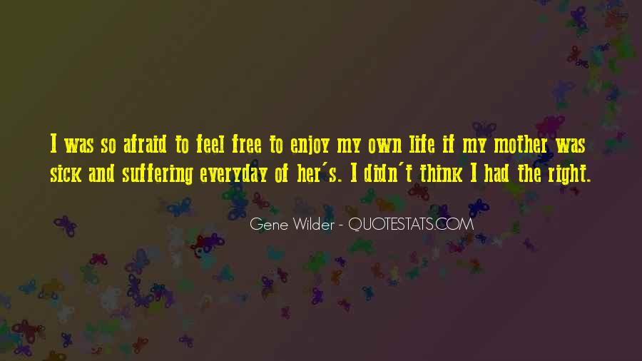 Feel The Life Quotes #35974