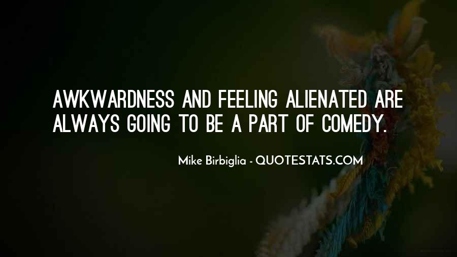 Feeling Alienated Quotes #109696