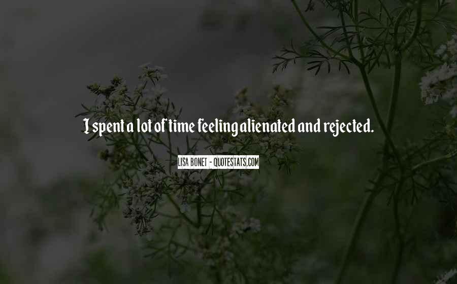 Feeling Alienated Quotes #1279104
