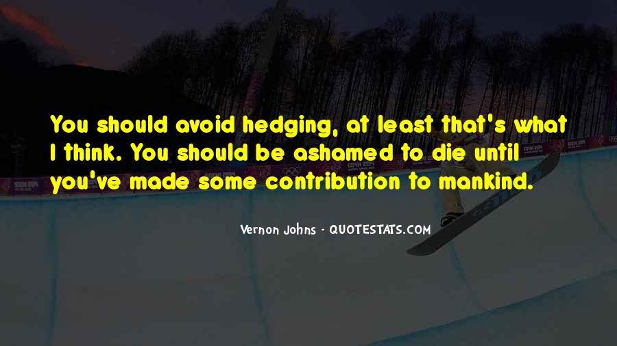 Quotes About Hedging #249315
