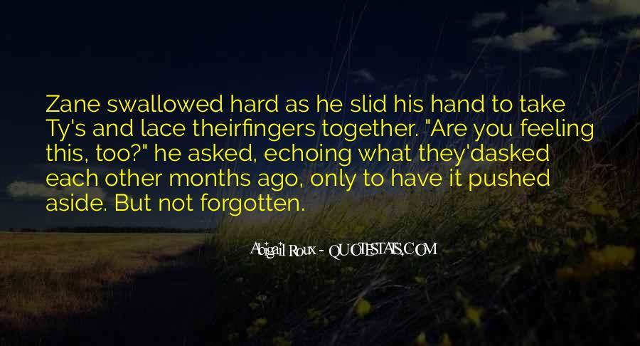 Feeling Forgotten Quotes #1152053