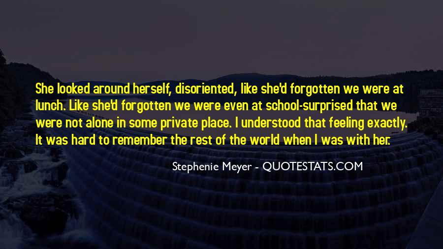 Feeling Forgotten Quotes #1524883