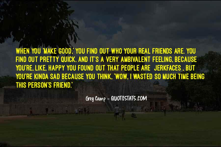 Feeling Friend Quotes #1719510