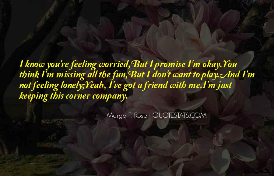 Feeling Friend Quotes #1758248