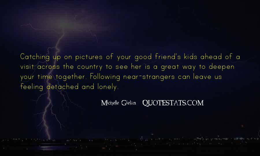 Feeling Friend Quotes #313908