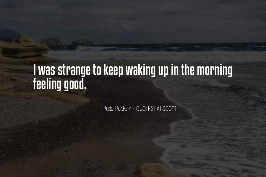 Feeling Good This Morning Quotes #928016