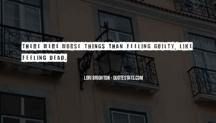 Feeling Guilty And Sorry Quotes #234976
