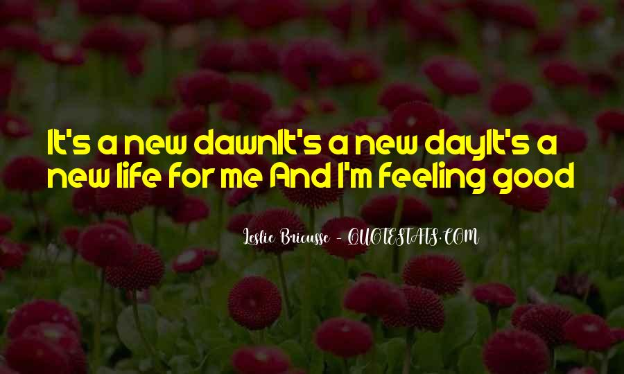 Feeling New Life Quotes #1645523