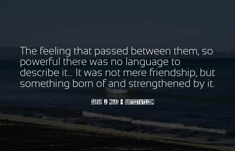 Feeling Of Friendship Quotes #1238040
