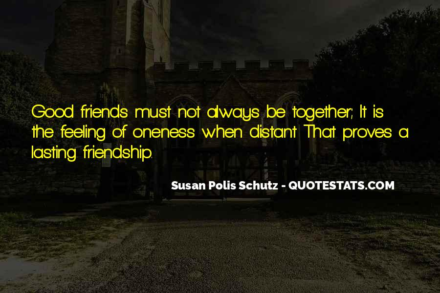 Feeling Of Friendship Quotes #1720895