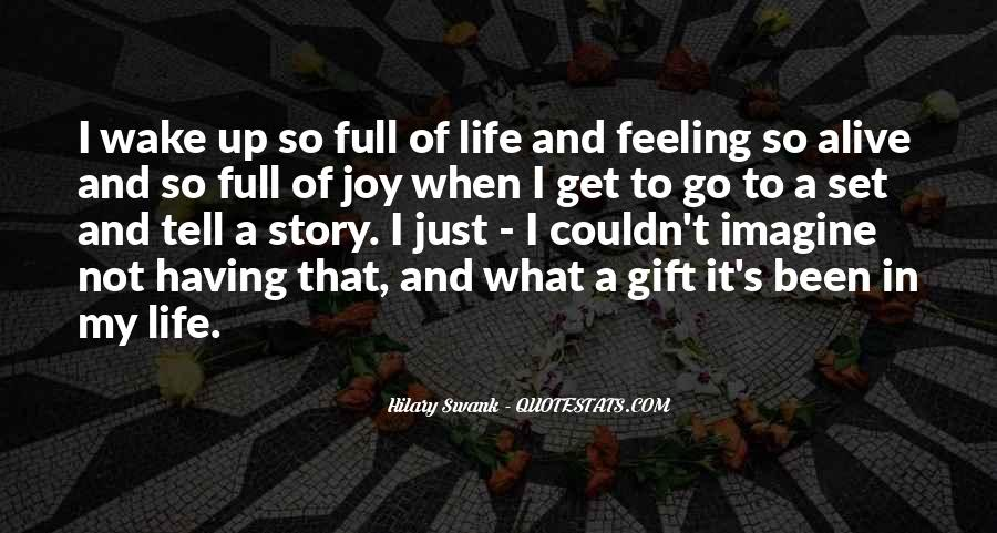 Feeling So Alive Quotes #1219996