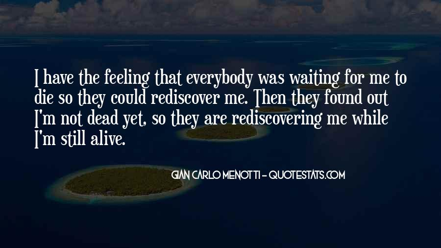 Feeling So Alive Quotes #350228